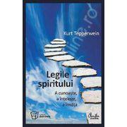 Legile spiritului - a cunoaste, a intelege, a invata