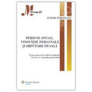 Pericol social, vinovatie personala si imputare penala