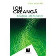 Ion Creanga. Spatiul memoriei