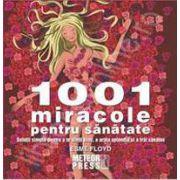 1001 miracole pentru sanatate