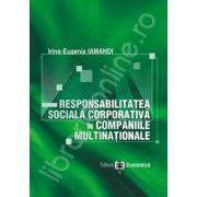 Responsabilitatea sociala corporativa in companiile multinationale