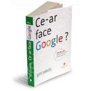 Ce ar face Google? - cea mai buna carte despre internet