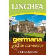 Germana. Ghid de conversatie Roman-German, cu dictionar si gramatica