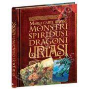 Marea carte despre monstrii, spiridusi, dragoni si uriasi