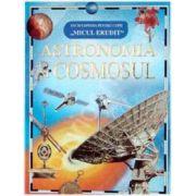 Astronomia Cosmosul (Micul erudit)