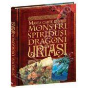 Marea cartea despre monstri, spiridusi, dragoni si uriasi