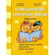 Ne pregatim pentru concursurile scolare clasa a III-a (Limba si literatura romana, matematica si stiinte ale naturii)