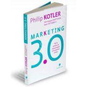 Marketing 3.0. De la produs la consumator si la spiritul uman