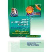 Bacalaureat 2011. Limba si literatura romana - 40 de variante