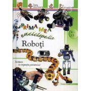 Roboti - Prima mea enciclopedie (Pentru anii 8-13)