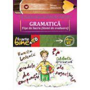 Gramatica. Fise de lucru pentru clasa a VI-a - Colectia foarte bine