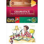 Gramatica. Fise de lucru pentru clasa a VIII-a - Colectia foarte bine