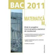 Bac 2011. Matematica M1 - Ghid de pregatire intensiva pentru examenul de bacalaureat