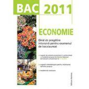 Bacalaureat 2011. Economie - Ghid de pregatire intensiva pentru examenul de bacalaureat