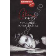 Celine Dion - Visul meu, povestea mea