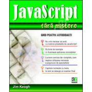 Javascript fara mistere. Ghid pentru autodidacti