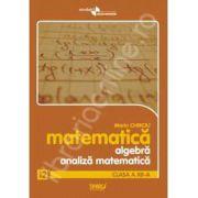 Algebra si analiza matematica clasa a XII-a