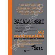 Bacalaureat 2011 - Matematica M2. Ghid de pregatire pentru examen
