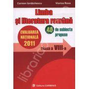 Limba si literatura romana - Evaluarea nationala 2011, 40 de subiecte propuse
