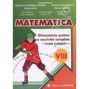 Matematica. Olimpiadele scolare cu rezolvari complete - toate judetele - clasa a VIII-a