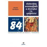 Dialectica existentiala a divinului si umanului