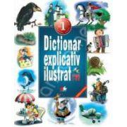 Dictionar explicativ ilustrat pentru clasele I - IV