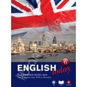 English today incepatori nivelul doi (Volumul 6). Curs de engleza (carte, DVD, CD audio)