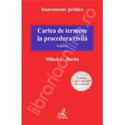 "Cartea de termene in procedura civila. Editia 2 -  Conform Legii nr. 202/2010 ,,Mica reforma"""