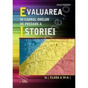 Evaluarea in cadrul orelor de predare a istoriei la clasa a IV-a