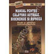 Manual pentru calatorii astrale, bioenergie si hipnoza - Studii si cercetari nonconventionale