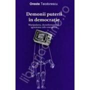 Demonii puterii in democratie. Manipularea, dezinformarea si agresiunea info-energetica