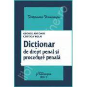 Dictionar de drept penal si procedura penala (Cuprinde inclusiv termenii din noul Cod penal si din noul Cod de procedura penala)