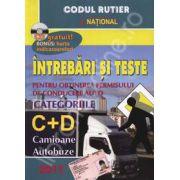 Intrebari si teste 2011. Pentru obtinerea permisului de conducere auto - Categoriile C+D, camioane, autobuze