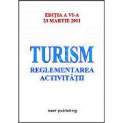 Turism - reglementarea activitatii - actualizat la 23 martie 2011