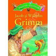 Povesti ilustrate. Jacob si Wilhelm Grimm (Editie cartonata)