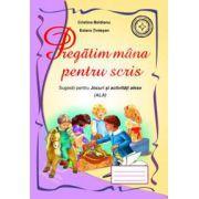 Cristina Beldianu, Pregatim mana pentru scris. Sugestii pentru Jocuri si activitati alese (ALA )