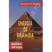 Energia de piramida - Descifrarea unor enigme. Volumul I