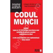 Codul Muncii. Culegere de acte normative( Actualizat la 20.04.2011)