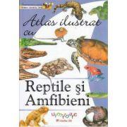Atlas ilustrat: REPTILE SI AMFIBIENI