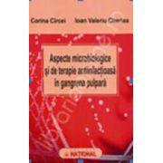 Aspecte microbiologice si de terapie infectioasa in gangrena pulpara