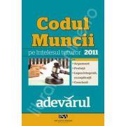 Codul Muncii pe intelesul tuturor 2011