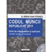 Codul muncii 2011 republicat. Ghid de interpretare si aplicare (Include CD: Legislatie , formulare HR)