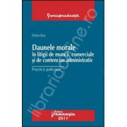 Daunele morale in litigii de munca, comerciale si de contencios administrativ (Practica judiciara)