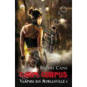 Carpe Corpus. Vampirii din Morganville (volumul 6)