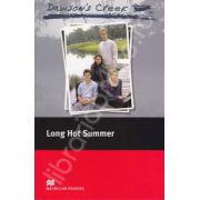 Dawson s Creek Long hot summer Level 3 (Elementary - about 1100 basic words)