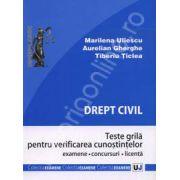 Drept civil. Teste grila pentru verificarea cunostintelor (Examene, concursuri, licenta)