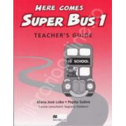 Here Comes Super Bus 1. Teacher's Guide