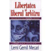 Libertatea si liberul arbitru (Mai mult decat viata imi pretuiesc libertatea)