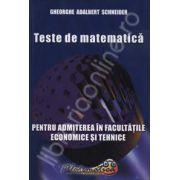 Teste de matematica pentru admiterea in facultatile economice si tehnice