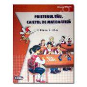 Prietenul tau, caietul de matematica - clasa a III-a